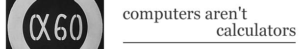 Computers Aren't Calculators